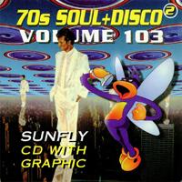 Sunfly Hits Vol.103 - 70's Soul & Disco Vol.2