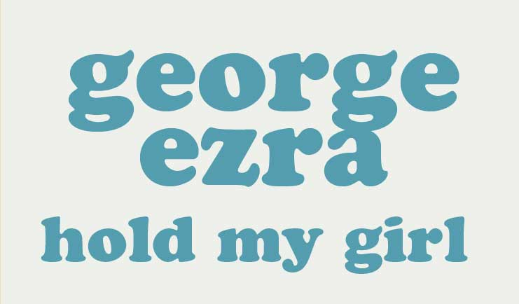 George Ezra Hold My Girl Karaoke Song